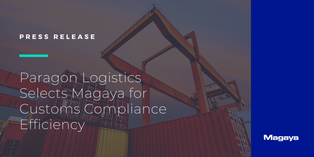 Paragon Logistics Selects Magaya for Customs Compliance Efficiency