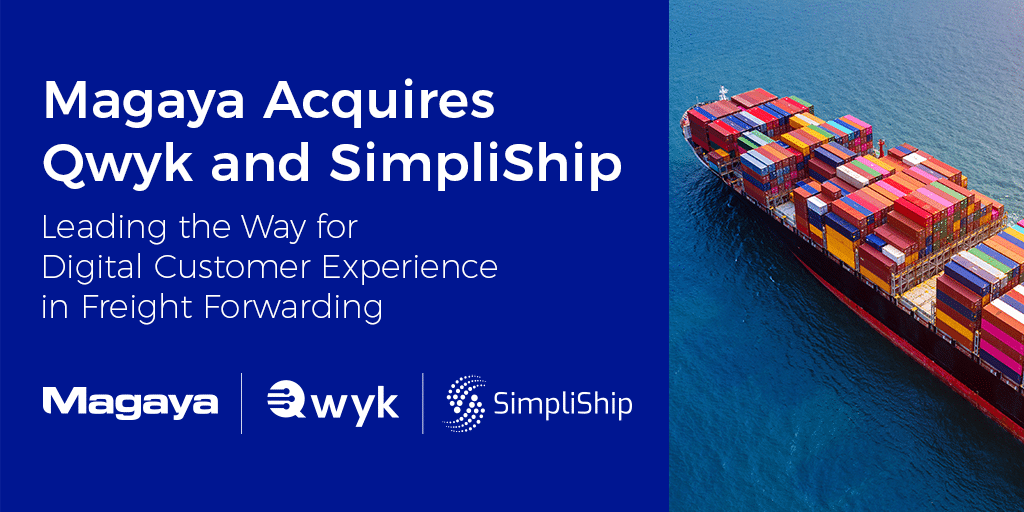 Magaya Acquires Qwyk and SimpliShip, Leading the Way for Digital Customer Experience in Freight Forwarding